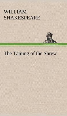The Taming of the Shrew (Hardback)