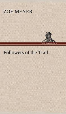 Followers of the Trail (Hardback)