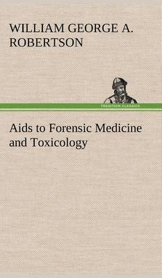 AIDS to Forensic Medicine and Toxicology (Hardback)
