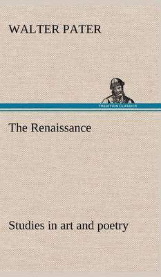 The Renaissance Studies in Art and Poetry (Hardback)