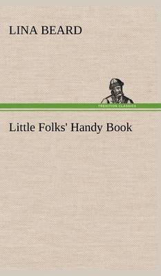 Little Folks' Handy Book (Hardback)