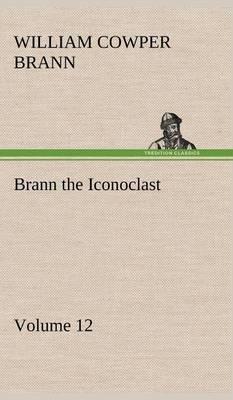 Brann the Iconoclast - Volume 12 (Hardback)