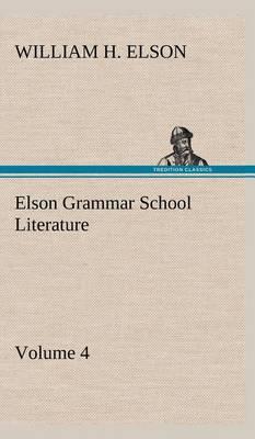 Elson Grammar School Literature V4 (Hardback)