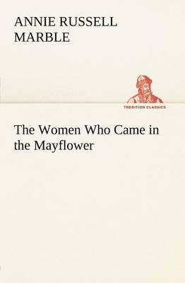 The Women Who Came in the Mayflower (Paperback)