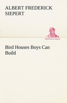 Bird Houses Boys Can Build (Paperback)