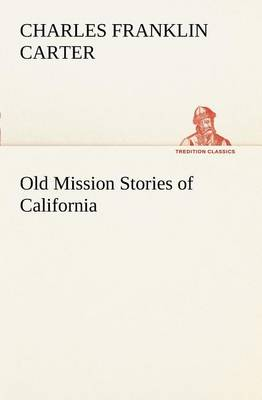 Old Mission Stories of California (Paperback)