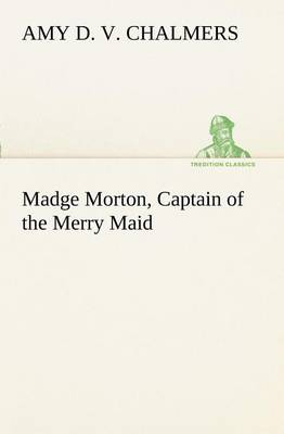 Madge Morton, Captain of the Merry Maid (Paperback)