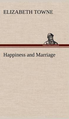 Happiness and Marriage (Hardback)