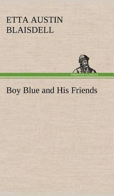 Boy Blue and His Friends (Hardback)