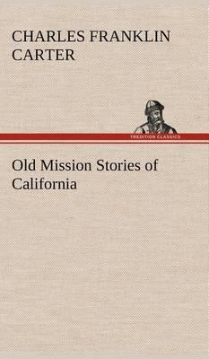 Old Mission Stories of California (Hardback)