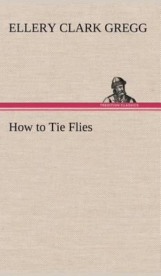 How to Tie Flies (Hardback)