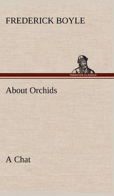 About Orchids a Chat (Hardback)