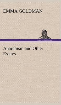 Anarchism and Other Essays (Hardback)