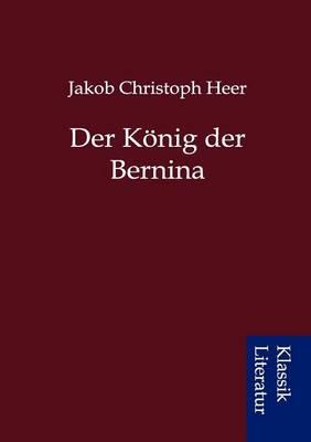 Der K Nig Der Bernina (Paperback)
