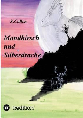 Mondhirsch Und Silberdrache (Paperback)