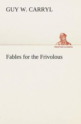 Fables for the Frivolous (Paperback)