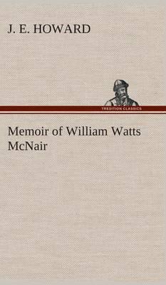 Memoir of William Watts McNair (Hardback)
