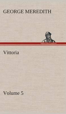 Vittoria - Volume 5 (Hardback)