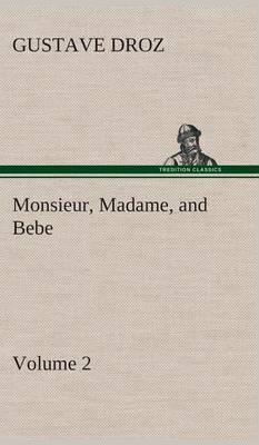 Monsieur, Madame, and Bebe - Volume 02 (Hardback)