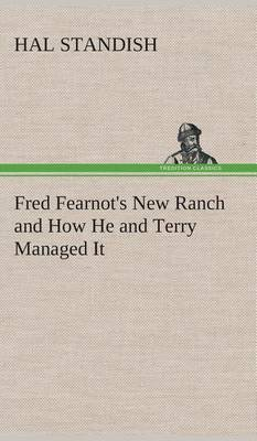 Fred Fearnot's New Ranch and How He and Terry Managed It (Hardback)
