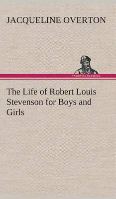 the life and contributions of robert louis stevenson