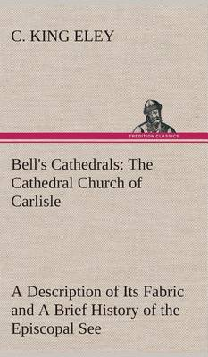 07308f87a08c Bell's Cathedrals by C King Eley | Waterstones