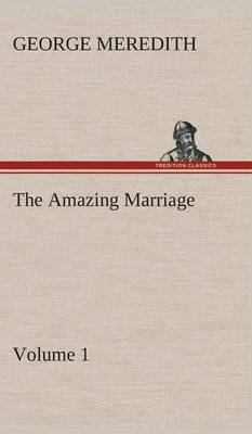 The Amazing Marriage - Volume 1 (Hardback)
