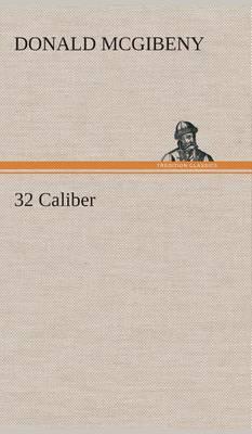32 Caliber (Hardback)