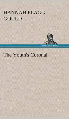 The Youth's Coronal (Hardback)