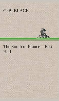 The South of France-East Half (Hardback)
