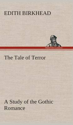 The Tale of Terror a Study of the Gothic Romance (Hardback)