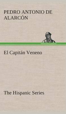 El Capit n Veneno the Hispanic Series (Hardback)