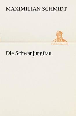 Die Schwanjungfrau (Paperback)