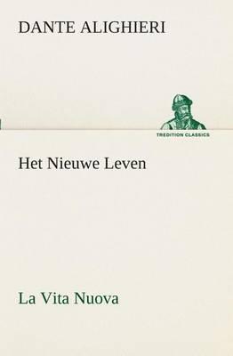 Het Nieuwe Leven (La Vita Nuova) (Paperback)