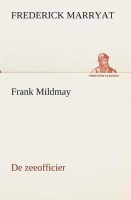 Frank Mildmay de Zeeofficier (Paperback)