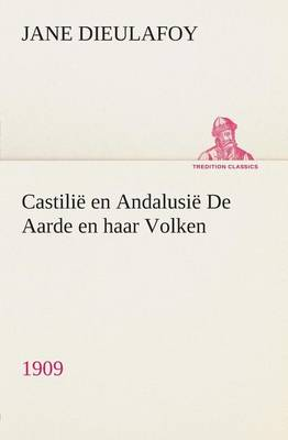 Castili En Andalusi de Aarde En Haar Volken, 1909 (Paperback)