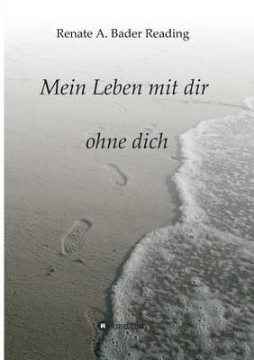 Mein Leben Mit Dir Ohne Dich (Paperback)