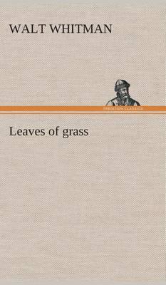 Leaves of Grass (Hardback)