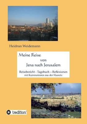 Meine Reise Von Jena Nach Jerusalem (Paperback)