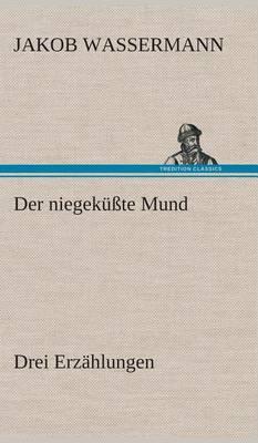 Der Niegek te Mund Drei Erz hlungen (Hardback)