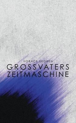 Grossvaters Zeitmaschine (Paperback)