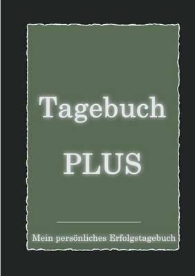 Tagebuch Plus - Mein Personliches Erfolgstagebuch Mit Leitfragen Zum Selbstcoaching (Paperback)