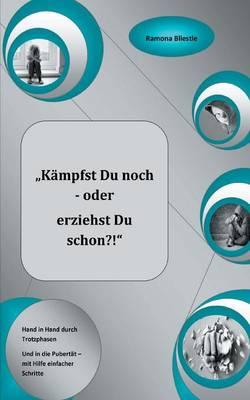 """Kampfst Du Noch Oder Erziehst Du Schon?!"" (Paperback)"