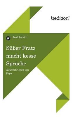 Susser Fratz Macht Kesse Spruche (Paperback)