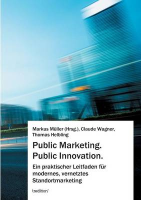 Public Marketing. Public Innovation. (Paperback)