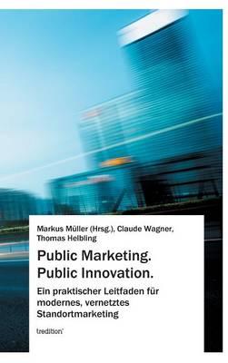 Public Marketing. Public Innovation. (Hardback)
