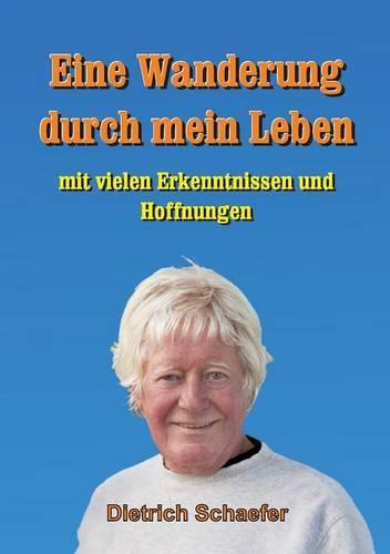 Eine Wanderung Durch Mein Leben (Paperback)
