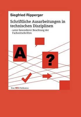 Schriftliche Ausarbeitungen in Technischen Disziplinen (Paperback)