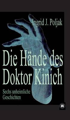 Die Hande Des Doktor Kinich (Hardback)