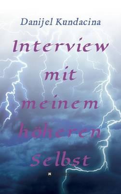 Interview mit meinem hoeheren Selbst (Hardback)